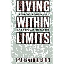 LIVING WITHIN LIMITS: Ecology, Economics and Population Taboos