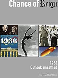 Chance of Reign: 1936, outlook unsettled (English Edition)