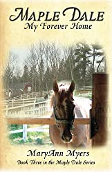 Maple Dale ~ My Forever Home (Maple Dale Series Book 3)