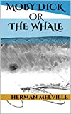 Moby Dick, or The Whale (Special Illustrated Edition)