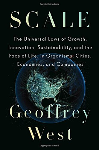 scale-the-universal-laws-of-growth-innovation-sustainability-and-the-pace-of-life-in-organisms-citie