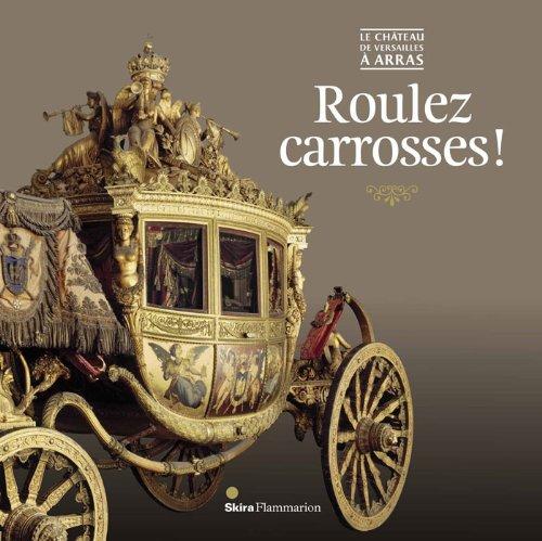 Roulez carrosses ! : Le château de Versailles à ...
