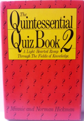 The quintessential quiz book 2: A lighthearted romp through the fields of knowledge