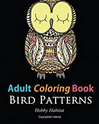 Adult Coloring Books: Bird Zentangle Patterns: 51 Beautiful, Stress Relieving Bird Designs (Hobby Habitat Coloring Books) (Volume 5) by Hobby Habitat Coloring Books (2016-01-20)