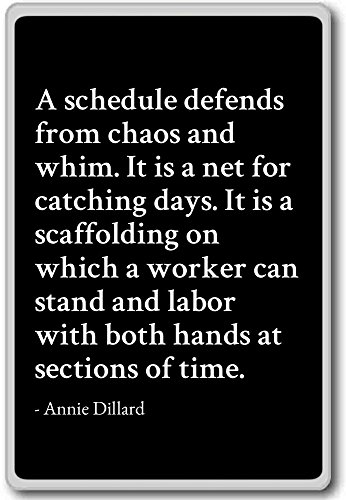 a-schedule-defends-from-chaos-and-whim-it-is-annie-dillard-fridge-magnet-black-kuhlschrankmagnet