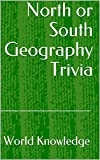 North or South Geography Trivia