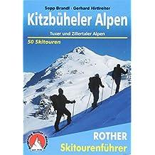 Kitzbüheler Alpen: Tuxer und Zillertaler Alpen. 50 Skitouren (Rother Skitourenführer)