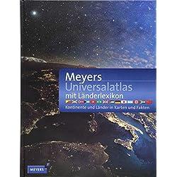 Meyers Universalatlas mit Länderlexikon: Kontinente und Länder in Karten und Fakten