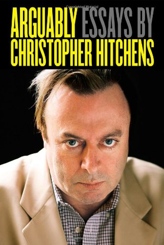 Arguably: Essays by Christopher Hitchens (Hardcover)