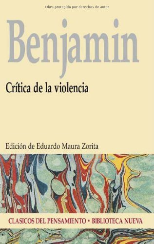 Crítica de la violencia (CLÁSICOS DEL PENSAMIENTO) por Eduardo Maura Zorita
