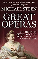 Great Operas: A Guide to 25 of the World's Finest Musical Experiences