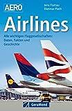 Airlines: Alle wichtigen Fluglinien: Daten, Fakten und Funktionen