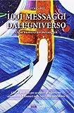 1001 messaggi dall'universo. Ogni numero un messaggio
