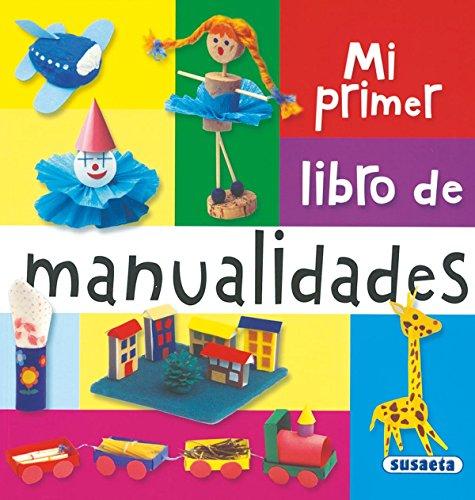 Mi primer libro de manualidades por Equipo Susaeta