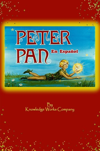 Peter Pan (El cuento de Peter Pan en Español) (Spanish Edition)