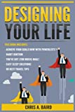 Designing Your Life: 5 Manuscripts - Achieve Your Goals Now with PowerLists™, Habit Ignition, You've Got (Too Much) Mail!, Easy Sleep Solutions, 98 ... Tips (Goals, Habits, Email, Sleep, Travel)
