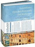 Unter italischen Himmeln: Band 1: Italienische Landschaft der Romantik, Band 2: Italienbilder zwischen Romantik und Realismus