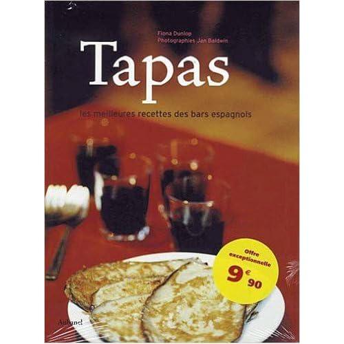 Tapas : Les meilleures recettes des bars espagnols de Fiona Dunlop,Jan Baldwin,Christian Cavaillès (Traduction) ( 6 avril 2006 )