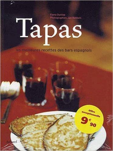 Tapas : Les meilleures recettes des bars espagnols de Fiona Dunlop,Jan Baldwin,Christian Cavaillès (Traduction) ( 6 avril 2006 ) par Jan Baldwin,Christian Cavaillès (Traduction) Fiona Dunlop
