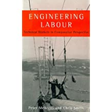 Engineering Labour: Technical Workers in Comparative Perspective (Real Utopias Project; 2)