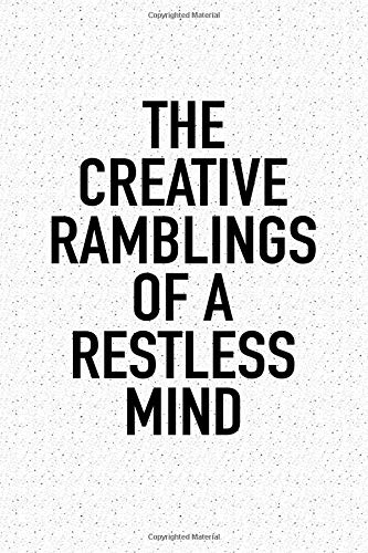 The Creative Ramblings of A Restless Mind: A 6x9 Inch Matte Softcover Notebook Journal With 120 Blank Lined Pages And A Funny Artists Cover Slogan por GetThread Journals