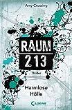Raum 213 - Harmlose Hölle von Amy Crossing