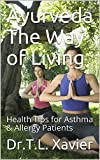 Ayurveda The Way of Living: Health Tips for Asthma & Allergy Patients