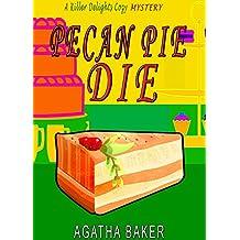 Pecan Pie Die (Killer Delights Cozy Mystery Book 3) (English Edition)