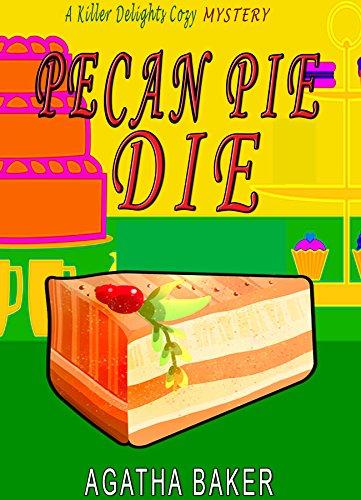pecan-pie-die-killer-delights-cozy-mystery-book-3-english-edition