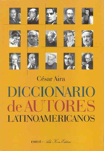 Diccionario de autores latinoamericanos (Obras notables) por Cesar Aira