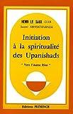 Initiation à la spiritualité des Upanishads - Vers l'autre rive