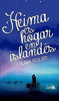 Heima es hogar en islandés par Laia Soler Torrente
