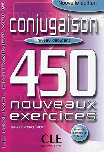 Conjugaison 450 exercices - Niveau débutant - Cahier d'exercices par Odile Grand-Clement
