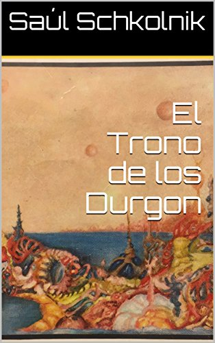 El Trono de los Durgon par Saúl Schkolnik