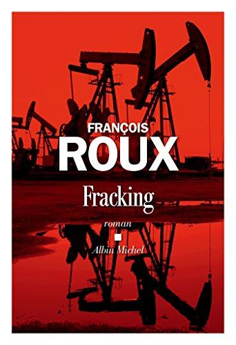 Fracking (A.M. ROM.FRANC) par François Roux