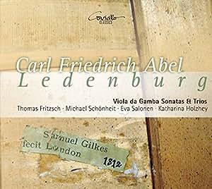 Carl Friedrich Abel: Sonatas for Viola da Gamba and Trios