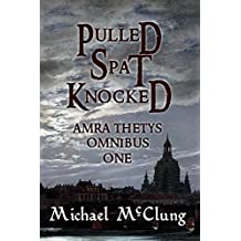 Pulled Spat Knocked: The Amra Thetys Omnibus 1 (English Edition)