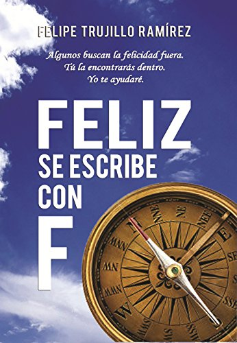 Feliz se escribe con F de [Trujillo Ramírez, Felipe]