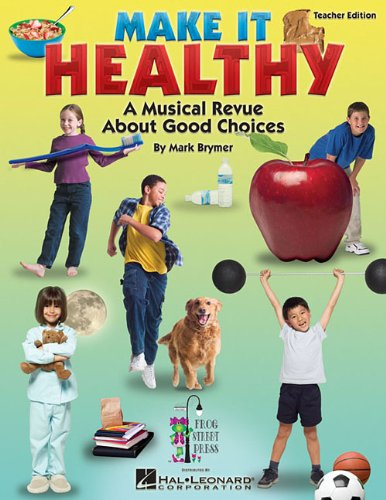make-it-healthy-a-musical-revue-about-good-choices