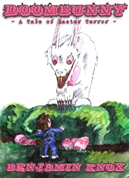 DOOMBUNNY: A Tale Of Easter Terror (Horrible Holidays) by [Knox, Benjamin]