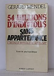 54 millions d'individus sans appartenance : l'obstacle invisible du septennat : essai de psychopolitique