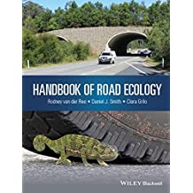 Handbook of Road Ecology: A Practitioner's Guide to Impacts and Mitigation