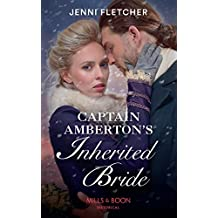 Captain Amberton's Inherited Bride (Mills & Boon Historical) (English Edition)