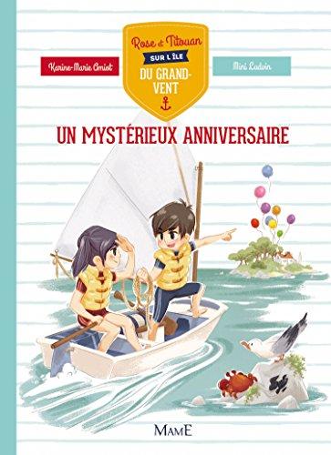 Rose et Titouan sur l'île du Grand-Vent : Un mystérieux anniversaire par Karine-Marie Amiot