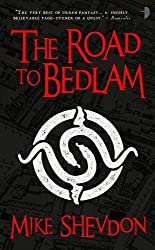 The Road to Bedlam: Courts of the Feyre v. 2 by Shevdon, Mike (2010) Paperback
