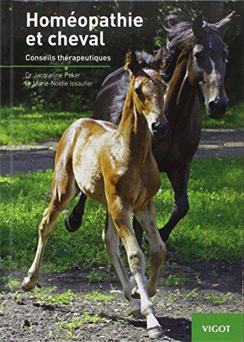 Homéopathie et cheval : Conseils thérapeutiques par Jacqueline Peker