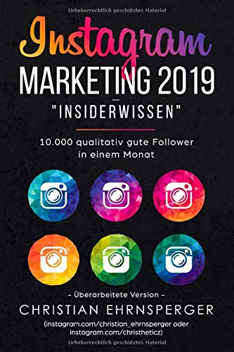 "Instagram Marketing ""Insiderwissen"": 10.000 qualitativ gute Follower in einem Monat"