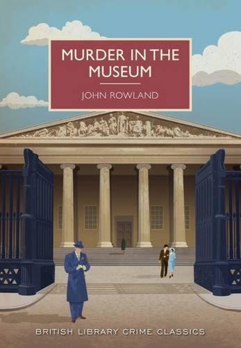 Murder in the Museum (British Library Crime Classics) (Reichlich Süßigkeiten Gut Und)