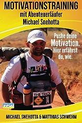 Motivationstraining mit Abenteuerläufer Michael Snehotta: Pushe deine Motivation. Hier erfährst du, wie.
