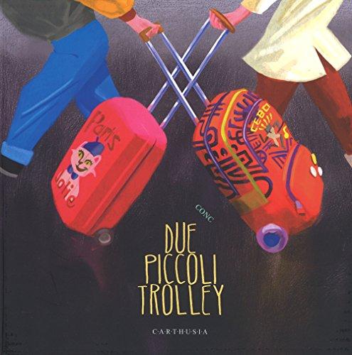 Due piccoli trolley. Ediz. a colori